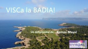 VISCa la BADIA! UN DOCUMENTAL DE EIVISUAL